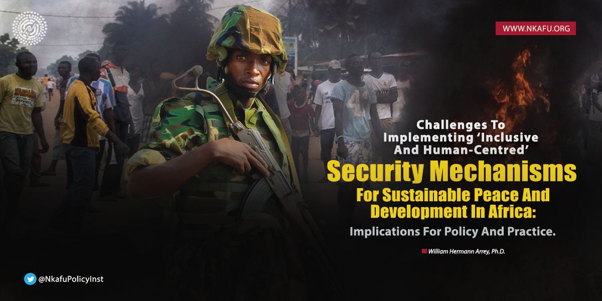 Challenges to implementing inclusive and human-centered security mechanisms for sustainable peace in Africa