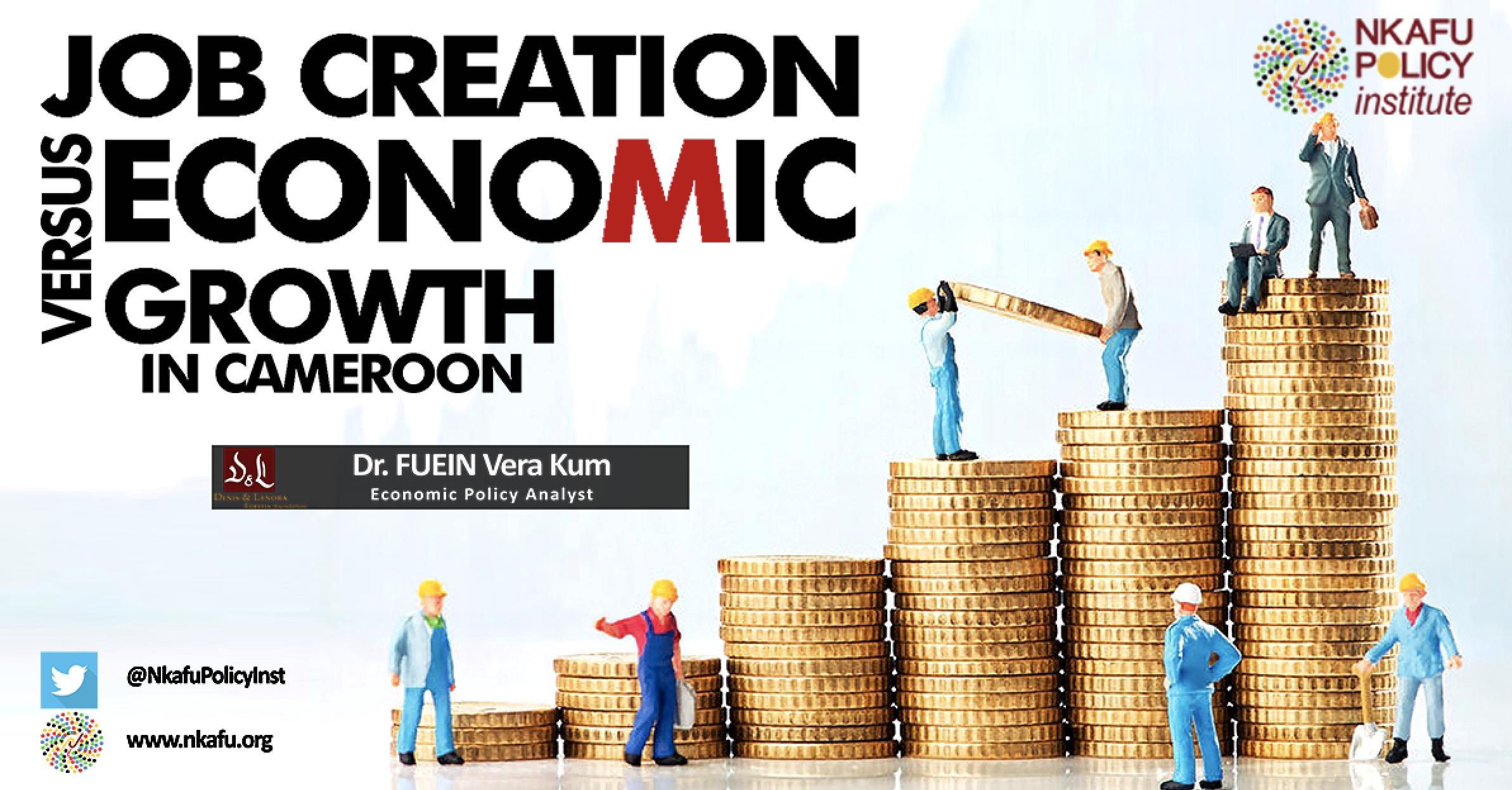 Job creation versus economic Growth in Cameroon