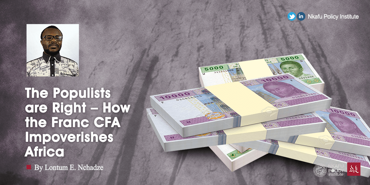 The Populists are Right – How the Franc CFA Impoverishes Africa