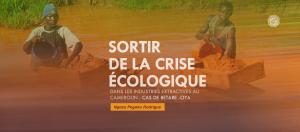 Sortir De La Crise Écologique Dans Les Industries Extractives Au Cameroun : Cas De Betare -Oya