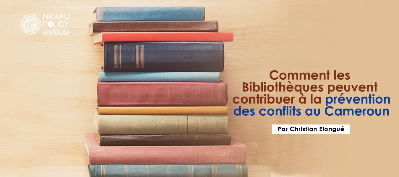 Comment Les Bibliothèques Peuvent Contribuer À La Prévention Des Conflits Au Cameroun