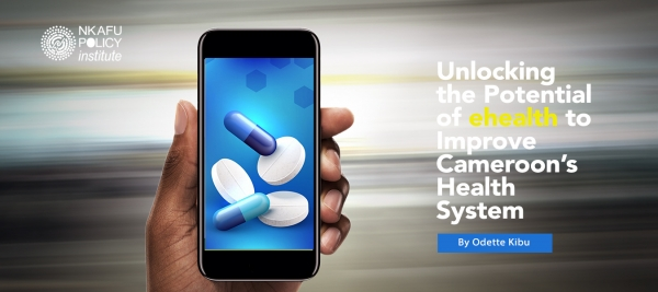 Unlocking The Potential Of E-health To Improve Cameroon's Health System