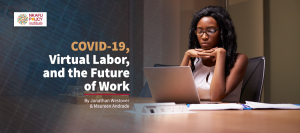 COVID-19, Virtual Labor, and the Future of Work
