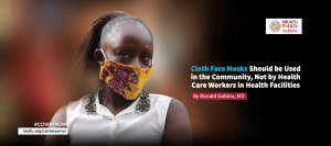 Cloth Face Masks Should be Used in the Community, Not by Health Care Workers in Health Facilities