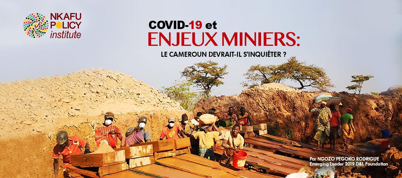Covid-19 Et Enjeux Miniers : Le Cameroun Devrait-Il S'inquiéter ?
