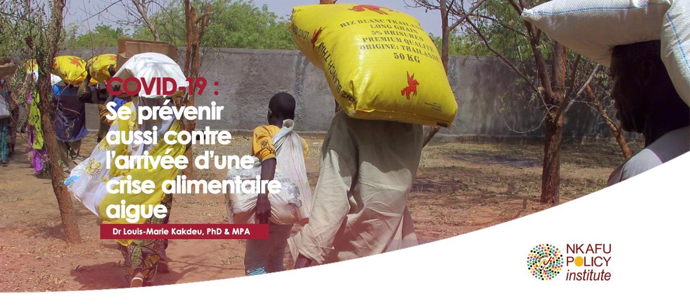COVID-19 : Se Prévenir Aussi Contre L'arrivée D'une Crise Alimentaire Aigue