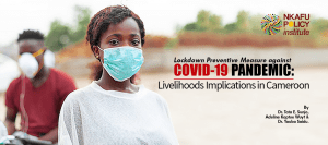 Lockdown Preventive Measure against COVID-19 Pandemic: Livelihoods Implications in Cameroon