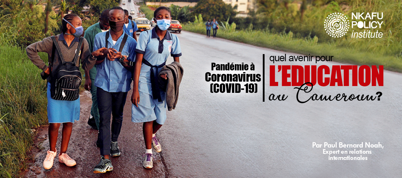Pandémie A Coronavirus (COVID-19), Quel Avenir Pour L'éducation Au Cameroun ?