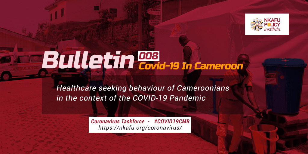 bulletin 8 covid19 cameroon Healthcare seeking behaviour of Cameroonians in the context of the COVID-19 Pandemic