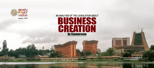 An Analysis Of The Legislation About Business Creation In Cameroon